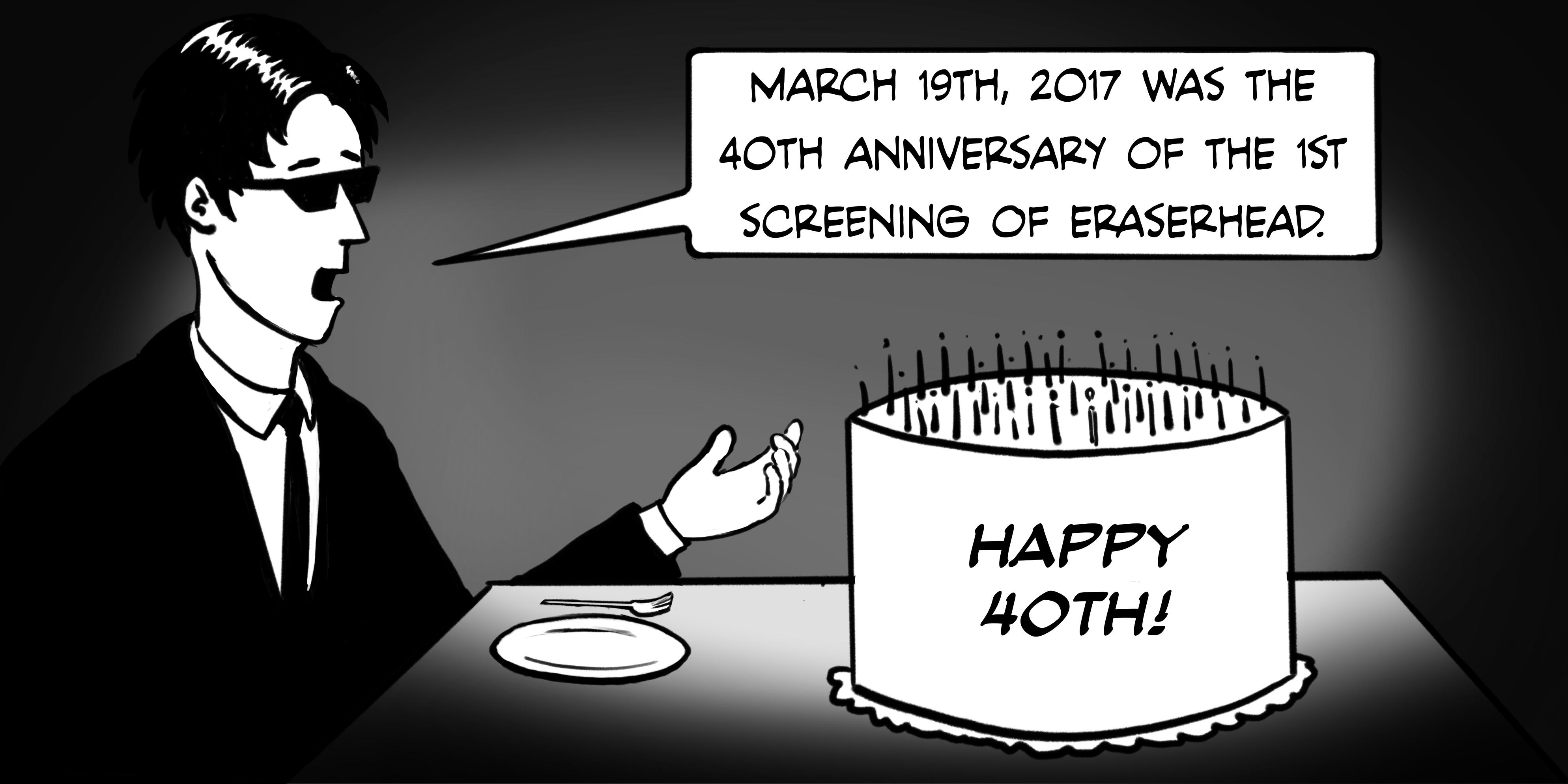 March 19th 2017 was the 40th Anniversary of the first screening of Eraserhead...