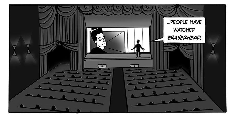 ...people have watched Eraserhead.