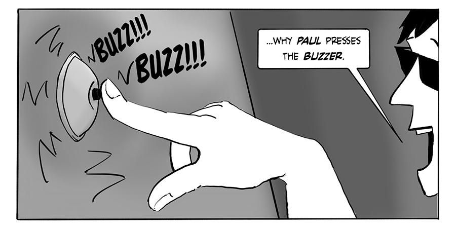...why Paul presses a buzzer.